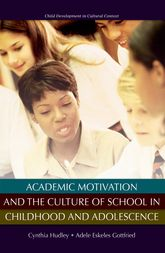 Academic Motivation and the Culture of School in Childhood and Adolescence$