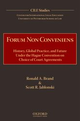 Forum Non ConveniensHistory, Global Practice, and Future under the Hague Convention on Choice of Court Agreements$