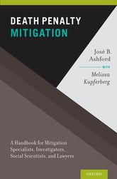 Death Penalty MitigationA Handbook for Mitigation Specialists, Investigators, Social Scientists, and Lawyers