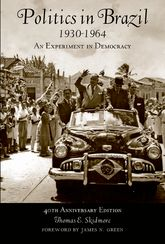 Politics in Brazil, 1930 - 1964An Experiment in Democracy - 40th Anniversary Edition$