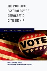 The Political Psychology of Democratic Citizenship - Oxford Scholarship Online