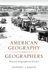 American Geography and GeographersToward Geographical Science