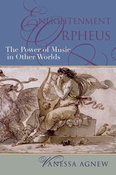Enlightenment Orpheus – The Power of Music in Other Worlds - Oxford Scholarship Online