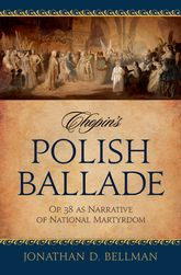 Chopin's Polish Ballade Op. 38 as Narrative of National Martyrdom