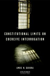 Constitutional Limits on Coercive Interrogation$
