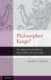 Philosopher Kings?The Adjudication of Conflicting Human Rights and Social Values$