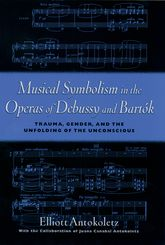 Musical Symbolism in the Operas of Debussy and Bartok$