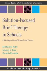 Solution-Focused Brief Therapy in Schools – A 360-Degree View of Research and Practice - Oxford Scholarship Online