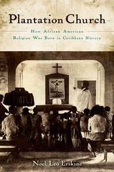 Plantation Church – How African American Religion Was Born in Caribbean Slavery - Oxford Scholarship Online