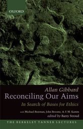 Reconciling Our Aims – In Search of Bases for Ethics - Oxford Scholarship Online