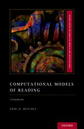 Computational Models of Reading: A Handbook