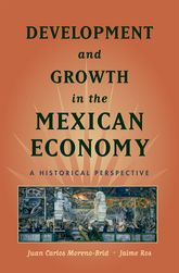 Development and Growth in the Mexican EconomyAn Historical Perspective