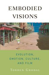 Embodied Visions – Evolution, Emotion, Culture and Film - Oxford Scholarship Online