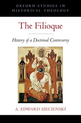 The FilioqueHistory of a Doctrinal Controversy$