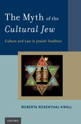 The Myth of the Cultural Jew – Culture and Law in Jewish Tradition - Oxford Scholarship Online