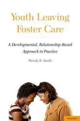 Youth Leaving Foster CareA Developmental, Relationship-Based Approach to Practice$