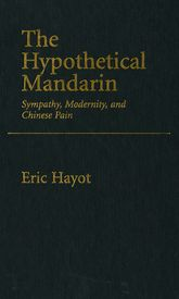 The Hypothetical MandarinSympathy, modernity, and Chinese Pain$