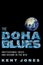 The Doha BluesInstitutional Crisis and Reform in the WTO$