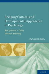 Bridging Cultural and Developmental Approaches to Psychology – New Syntheses in Theory, Research, and Policy - Oxford Scholarship Online
