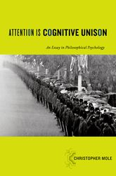 Attention Is Cognitive UnisonAn Essay in Philosophical Psychology