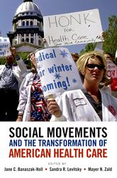Social Movements and the Transformation of American Health Care$