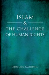 Islam and the Challenge of Human Rights$