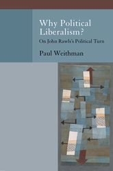 Why Political Liberalism?On John Rawls's Political Turn$