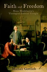 Faith and FreedomMoses Mendelssohn's Theological-Political Thought$