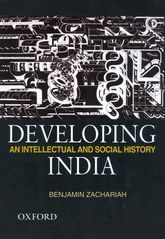 Developing IndiaAn Intellectual and Social History, c. 1930-50