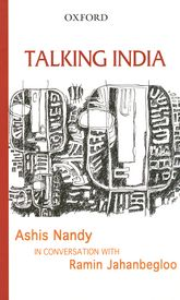 Talking IndiaAshis Nandy in Conversation with Ramin Jahanbegloo$