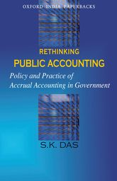 Rethinking Public Accounting – Policy and Practice of Accrual Accounting in Government - Oxford Scholarship Online