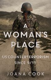 A Woman's PlaceUS Counterterrorism Since 9/11