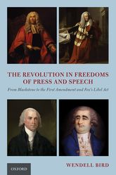 The Revolution in Freedoms of Press and Speech – From Blackstone to the First Amendment and Fox's Libel Act - Oxford Scholarship Online