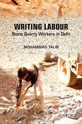 Writing LabourStone Quarry Workers in Delhi
