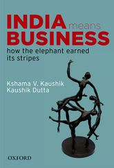 India Means Business – How the Elephant Earned its Stripes - Oxford Scholarship Online