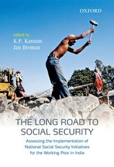 The Long Road to Social SecurityAssessing the Implementation of National Social Security Initiatives for the Working Poor in India