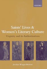 Saints' Lives and Women's Literary Culture, 1150-1300Virginity and its Authorizations$