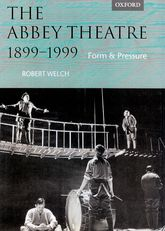 The Abbey Theatre, 1899-1999Form and Pressure$