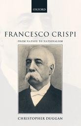 Francesco Crispi 1818-1901From Nation to Nationalism$