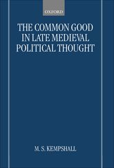 The Common Good in Late Medieval Political Thought$
