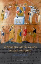 Orthodoxy and the Courts in Late Antiquity$
