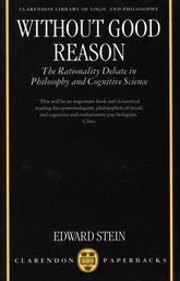 Without Good ReasonThe Rationality Debate in Philosophy and Cognitive Science$
