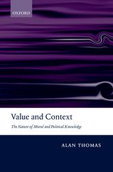 Value and ContextThe Nature of Moral and Political Knowledge$