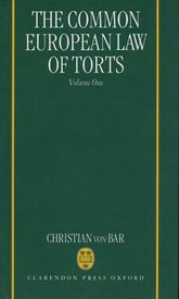 The Common European Law of Torts: Volume One