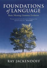 Foundations of Language – Brain, Meaning, Grammar, Evolution - Oxford Scholarship Online