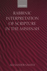 Rabbinic Interpretation of Scripture in the Mishnah - Oxford Scholarship Online