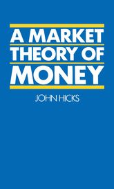 A Market Theory of Money - Oxford Scholarship Online