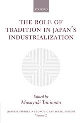 The Role of Tradition in Japan's IndustrializationAnother Path to Industrialization$