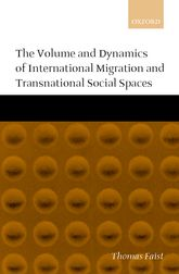 The Volume and Dynamics of International Migration and Transnational Social Spaces$