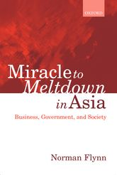 Miracle to Meltdown in AsiaBusiness, Government and Society$